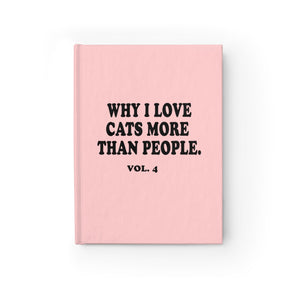 Why I love Cats More Than People Vol.6 Journal