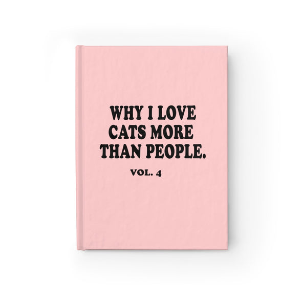 Why I love Cats More Than People Vol.6 Journal - UntamedEgo LLC.