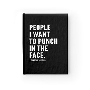 People I Want To Punch In The Face Journal - UntamedEgo LLC.