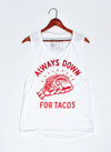 ALWAYS DOWN FOR TACOS WOMEN'S MUSCLE TEE - UntamedEgo LLC.