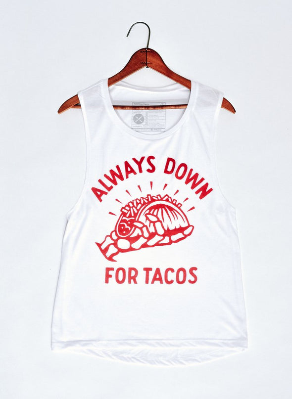 ALWAYS DOWN FOR TACOS WOMEN'S MUSCLE TEE