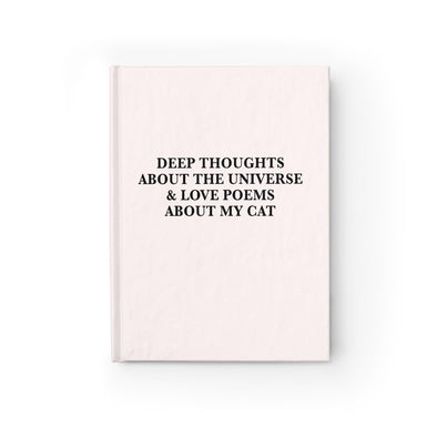Deep Thoughts About The Universe & Love Poems About My Cat Journal - UntamedEgo LLC.