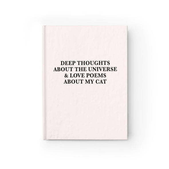 Deep Thoughts About The Universe & Love Poems About My Cat Journal