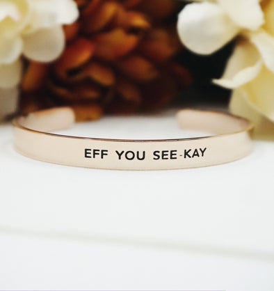 Eff You See Kay Cuff - UntamedEgo LLC.