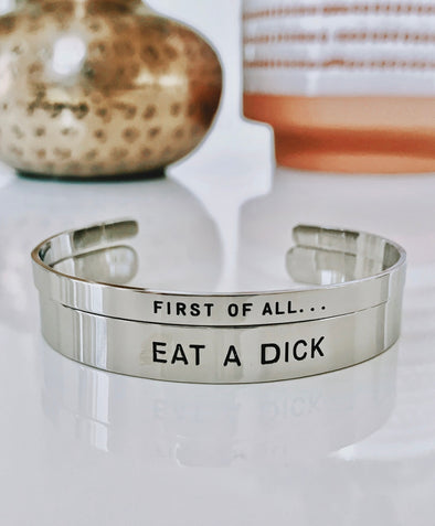 First Of All Eat A Dick Bracelet Cuff Set