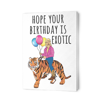 Hope Your Birthday Is Exotic Tiger King Greeting Card