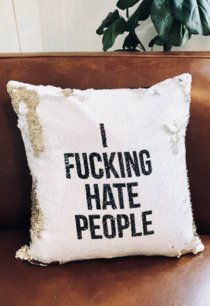 I Fucking Hate People Reveal Pillow Cover - UntamedEgo LLC.