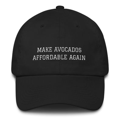 Make Avocados Affordable Again Cotton Dad Hat