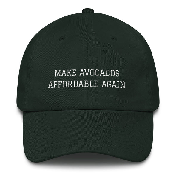 Make Avocados Affordable Again Cotton Dad Hat - UntamedEgo LLC.