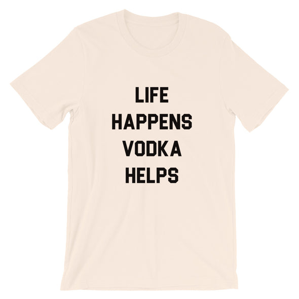 Life Happens Vodka Helps Unisex Tee - UntamedEgo LLC.