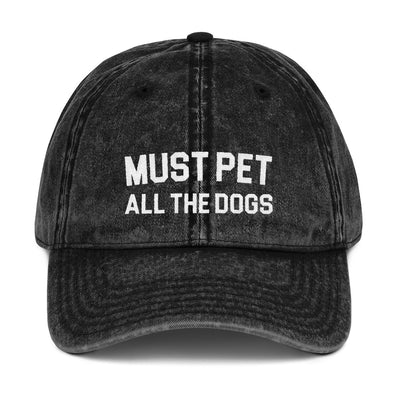 Must Pet All The Dogs Vintage Cap