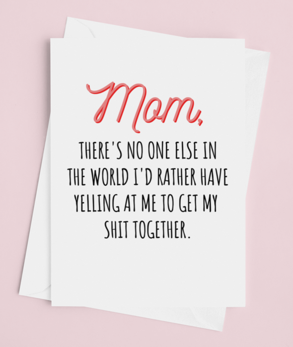 Mom There's No One Else In The World Mother's Day Card - UntamedEgo LLC.