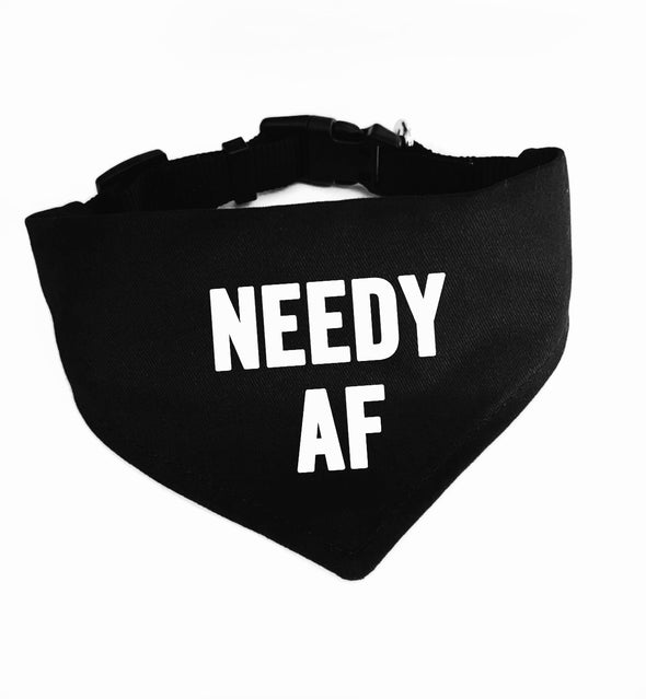Needy Af Dog Bandana - UntamedEgo LLC.