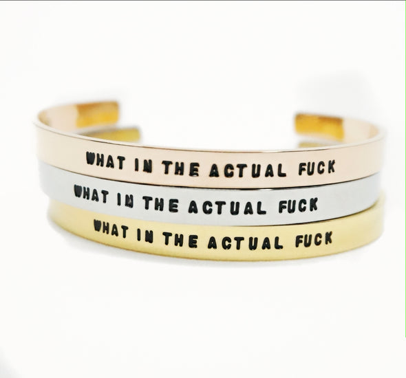 What In The Actual Fuck Bracelet Cuff