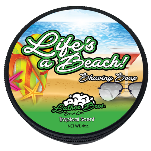 LATHER BROS LIFE'S A BEACH SHAVING SOAP 4 OZ