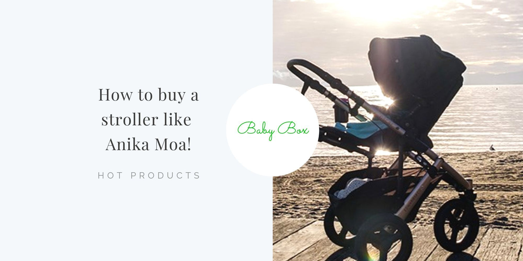 How to buy a stroller like Anika Moa