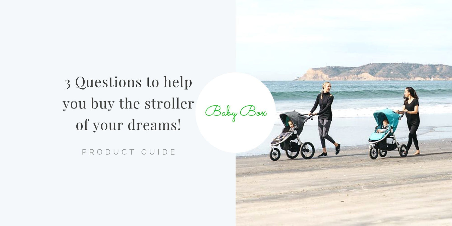 These 3 questions will help you buy the stroller of your dreams!