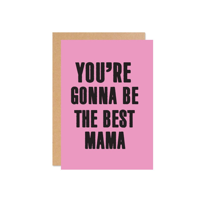 """You're Gonna Be The Best Mama!"" Gift Card 