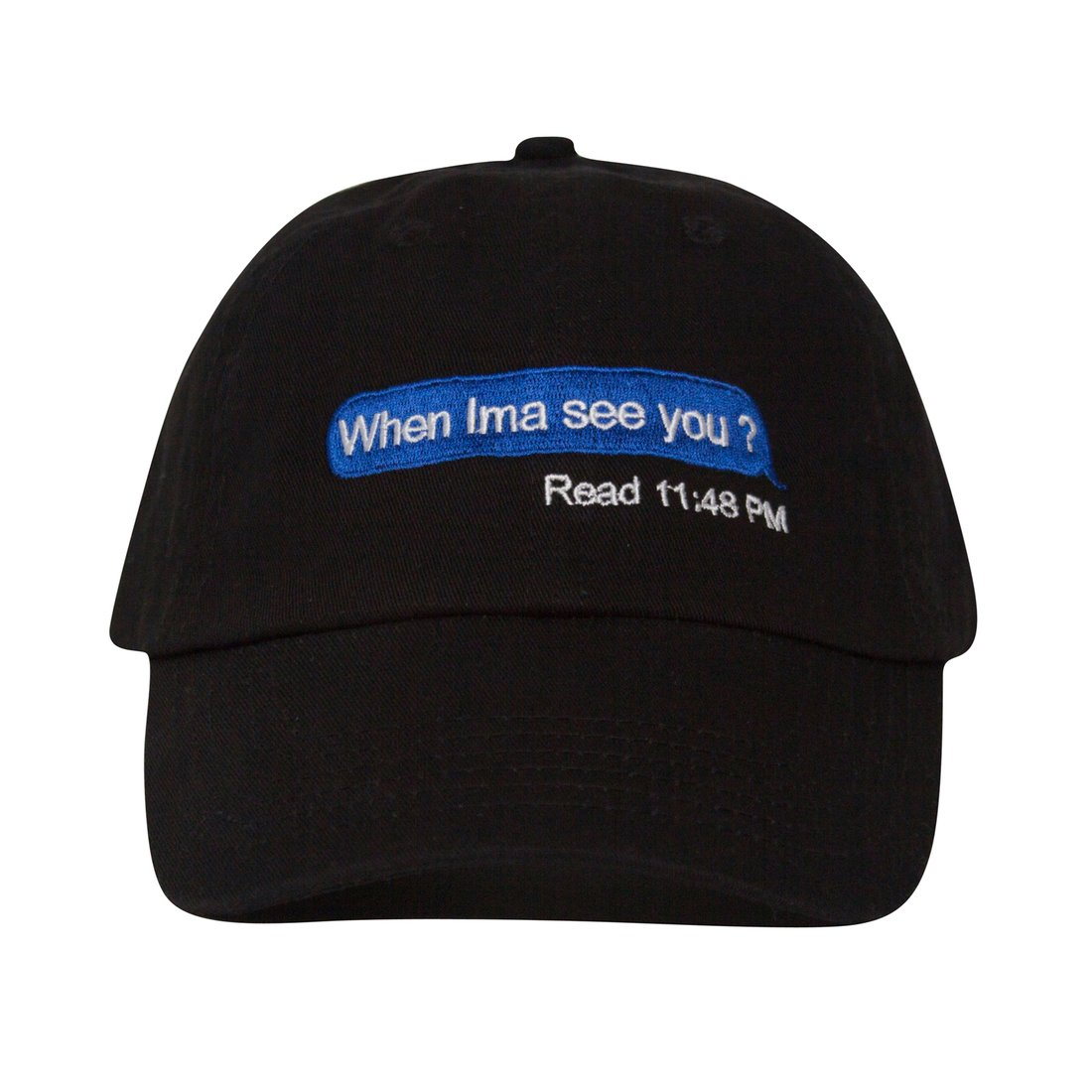 When Ima see you? Dad Hat Cap