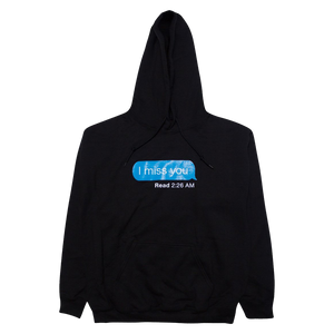 I Miss You Hoodie - Culture Clothing
