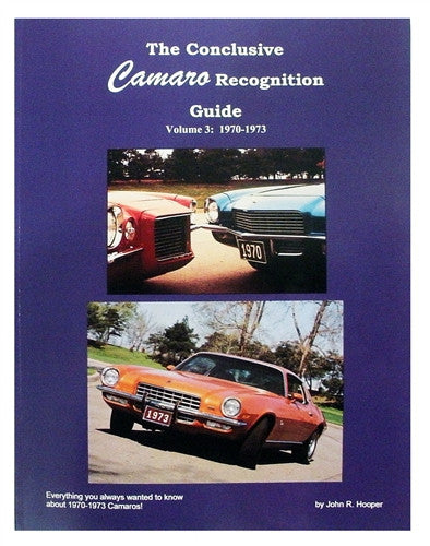 1970-1973 Conclusive Camaro Recognition Guide Book: Volume 3