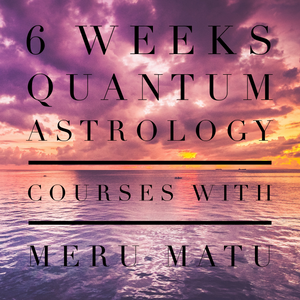Quantum Astrology Online 6 Week Education Course