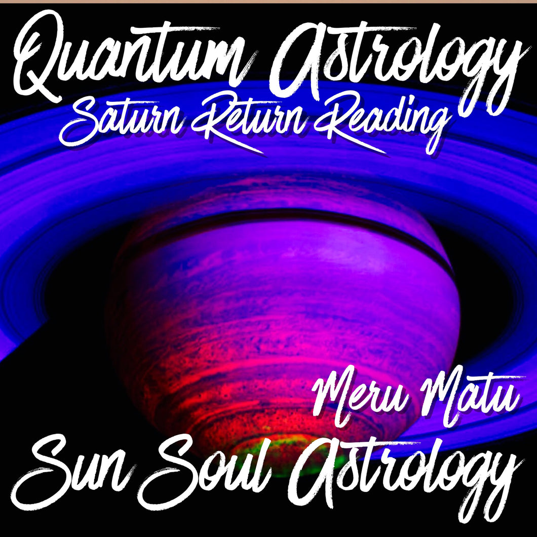 Saturn Return Reading with Meru Matu or Aquarius Roberts