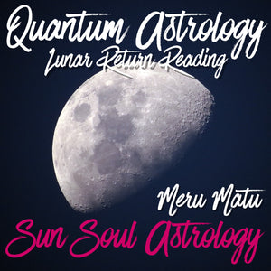 Lunar Return Reading with Meru Matu or Aquarius Roberts