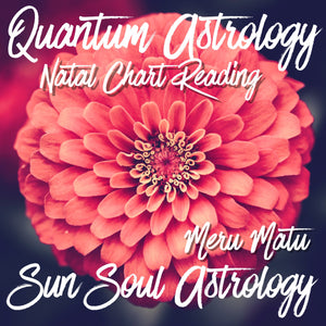 Natal Chart Reading with Meru Matu or Aquarius Roberts