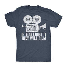 If You Light It, They Will Film