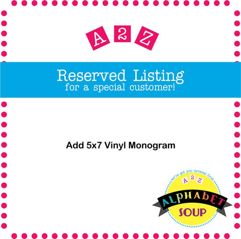 Add 5x7 Vinyl Monogram to and Item