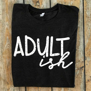 Adult Ish Vinyl Design Shirt