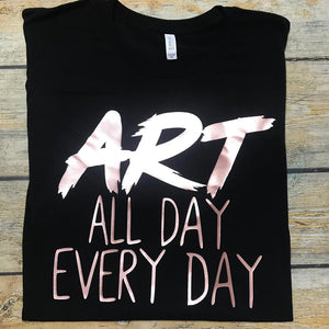 Art All Day Vinyl Design Shirt