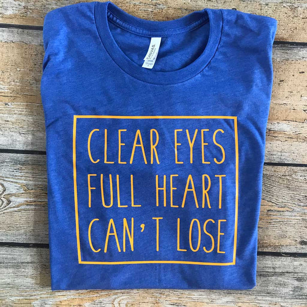 Clear Eyes Full Heart Vinyl Design Shirt