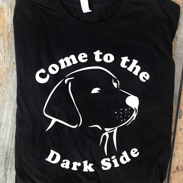 Come to the Dark Side Vinyl Design Shirt