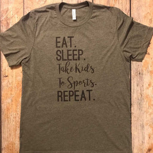 Eat Sleep Take Kids to Sports Vinyl Design Shirt