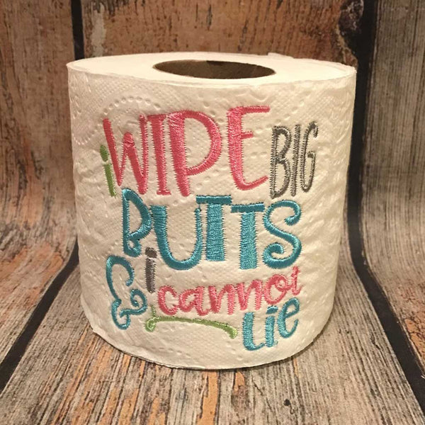 I Wipe Big Butts, I Cannot Lie Toilet Paper