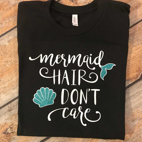 Mermaid Hair Don't Care Vinyl Design Shirt