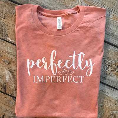 Perfectly Imperfect Vinyl Design Shirt
