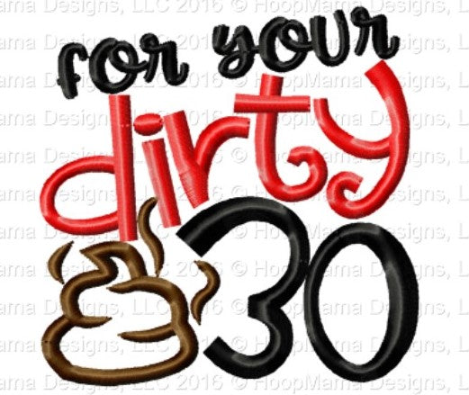For Your Dirty 30