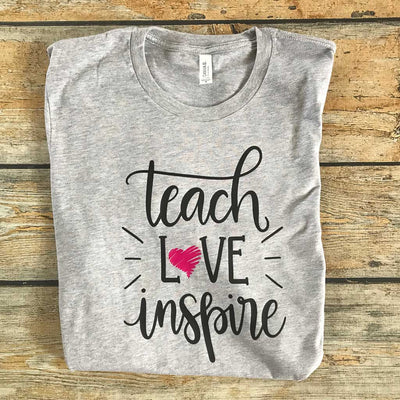 Teach Love Inspire Vinyl Design Shirt