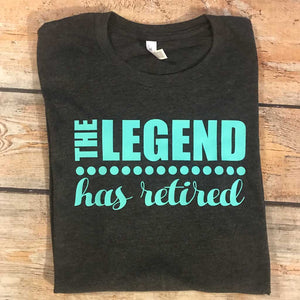 The Legend Has Retired Vinyl Design Shirt