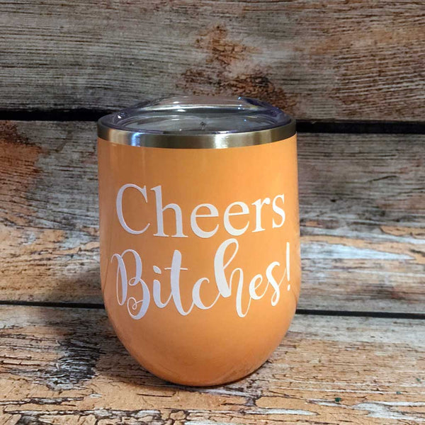 Cheers Bitches Wine Tumbler in Peach