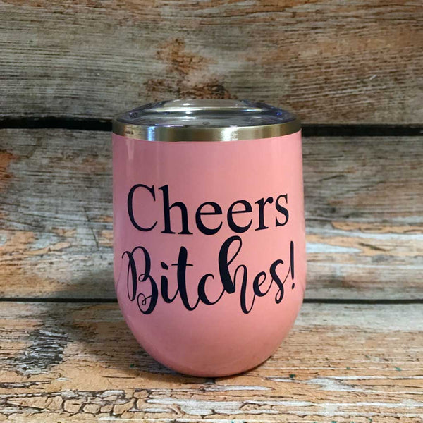 Cheers Bitches Wine Tumbler in Pink