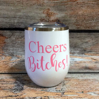Cheers Bitches Wine Tumbler in White and Pink