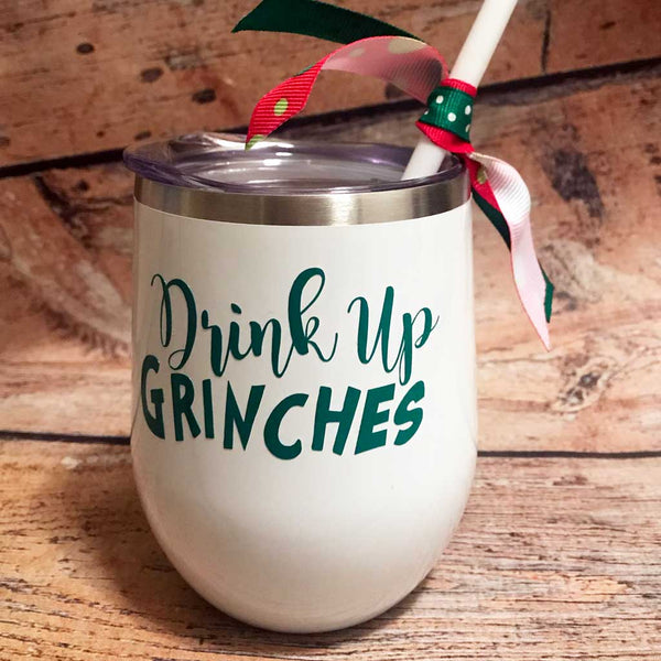 Drink Up Grinches Wine Tumbler