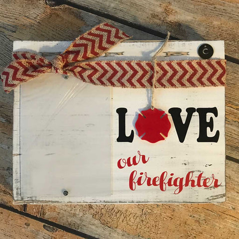 Love Our Firefighter Frame