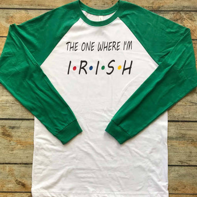 The One Where I'm Irish Vinyl Design Shirt