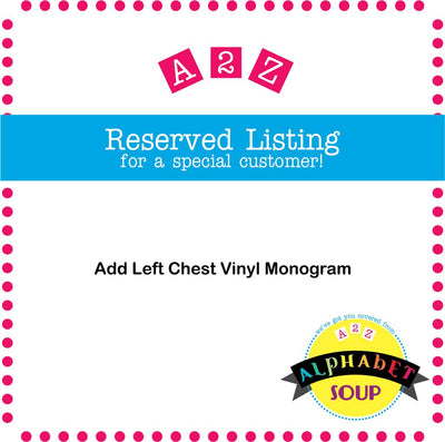 Add Left Chest Vinyl Monogram to and Item