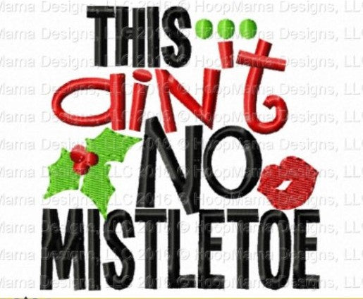 This Ain't no Mistletoe